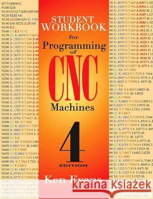 Student Workbook for Programming of Cnc Machines Ken Evans 9780831136000