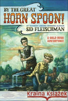 By the Great Horn Spoon! Sid Fleischman Eric Vo Eric Vo 9780833513489 Topeka Bindery