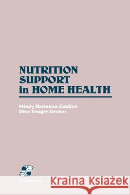 Nutrition Support in Home Health Mindy Hermann-Zaidins Riva Touger-Decker 9780834200593
