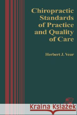 Chiropractic Standards Pract & Quality Care Aspen Publishers                         Herbert J. Vear 9780834202429