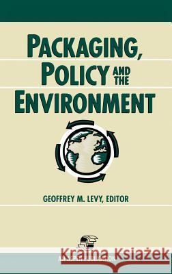 Packaging, Policy and the Environment Geoffrey M. Levy 9780834217188