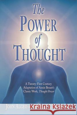 The Power of Thought: A Twenty-First Century Adaptation of Annie Besant's Classic Work, Thought Power John Algeo Shirley J. Nicholson 9780835607971