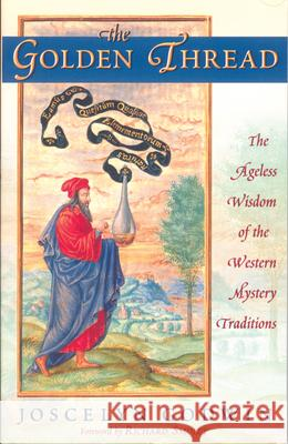 Golden Thread: The Ageless Wisdom of the Western Mystery Traditions Joscelyn Godwin 9780835608602 Quest Books
