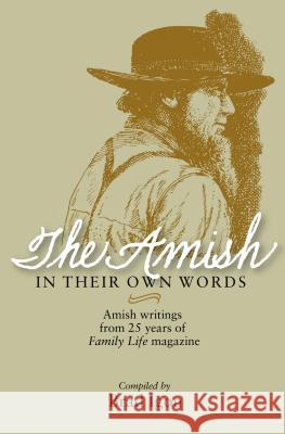 Amish in Their Own Words Brad Igou 9780836191233