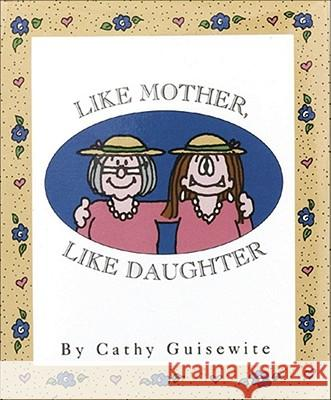 Like Mother, Like Daughter Cathy Guisewhite 9780836230499