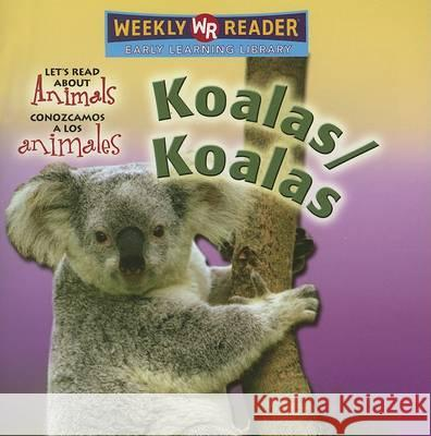 Koalas Kathleen Pohl Susan Nations 9780836880144 Weekly Reader Early Learning Library