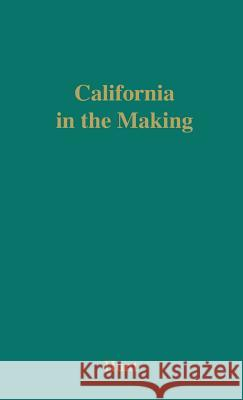 California in the Making Janie Yungblut L. Hunt Rockwell Dennis Hunt 9780837158662 Greenwood Press