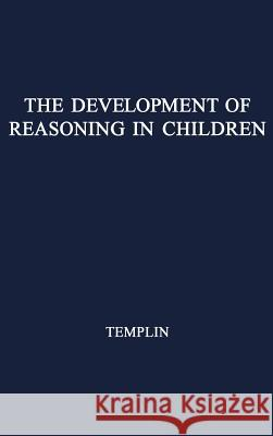 The Development of Reasoning in Children with Normal and Defective Hearing. Mildred C. Templin 9780837158983