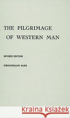 The Pilgrimage of Western Man. Stringfellow Barr 9780837161525