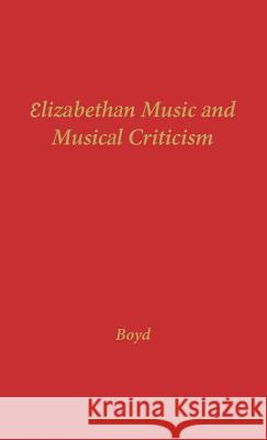 Elizabethan Music and Musical Criticism Morrison Comegys Boyd 9780837168050