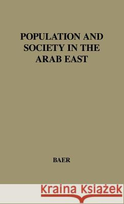 Population and Society in the Arab East. Gabriel Baer 9780837189635