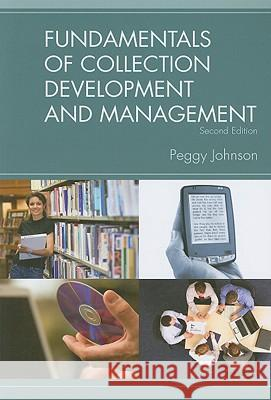 Fundamentals of Collection Development and Management Peggy Johnson 9780838909720