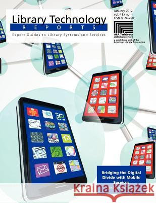 Bridging the Digital Divide with Mobile Services Andromeda Yelton 9780838958568