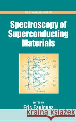 Spectroscopy of Superconducting Materials Eric Faulques Eric Falques 9780841236097