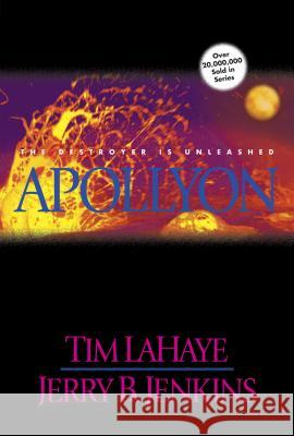 Apollyon: The Destroyer is Unleashed Tim LaHaye Jerry B. Jenkins 9780842329163