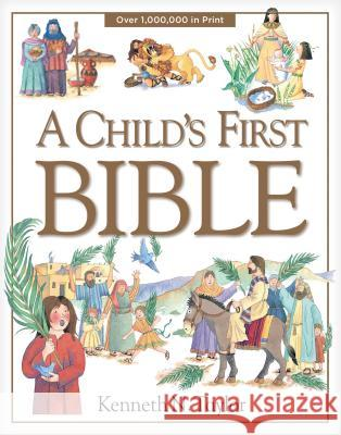A Child's First Bible Kenneth N. Taylor Nadine Wickenden Diana Catchpole 9780842331746 Tyndale House Publishers