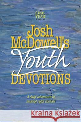 The One Year Josh McDowell's Youth Devotions Josh McDowell Bob Hostetler 9780842343015 Tyndale House Publishers