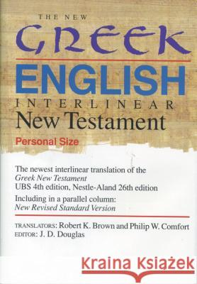 New Greek English Interlinear New Testament-PR-Personal Robert K. Brown Philip W. Comfort J. D. Douglas 9780842345644