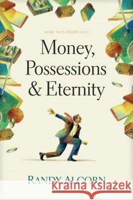 Money, Possessions, And Eternity Randy Alcorn 9780842353601