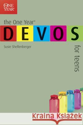 The One Year Devos for Teens Susie Shellenberger 9780842362023