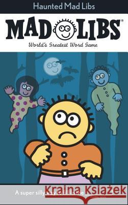 Haunted Mad Libs Roger Price Leonard Stern 9780843149067