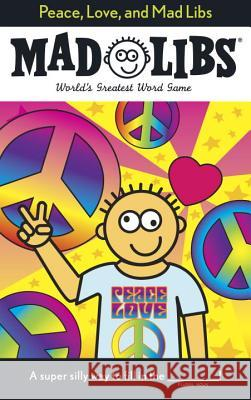Peace, Love, and Mad Libs Leonard Stern Roger Price 9780843189308