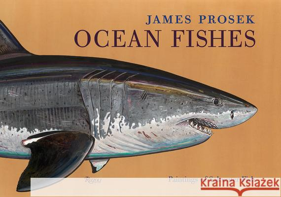 Ocean Fishes: Paintings of Saltwater Fish James Prosek Peter Matthiessen Robert M. Peck 9780847839070 Rizzoli International Publications