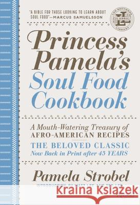 Princess Pamela's Soul Food Cookbook: A Mouth-Watering Treasury of Afro-American Recipes Pamela Strobel Matt Lee Ted Lee 9780847858422