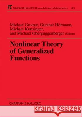 Nonlinear Theory of Generalized Functions Michael Grosser G. Hormann M. Oberguggenberger 9780849306495
