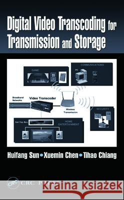 Digital Video Transcoding for Transmission and Storage W. H. C. Bassetti Huifang Sun Sun Sun 9780849316944 CRC