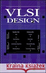 VLSI Design M. Michael Vai 9780849318764
