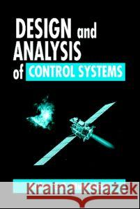 Design and Analysis of Control Systems Arthur G. O. Mutambara 9780849318986