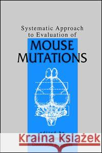 Systematic Approach to Evaluation of Mouse Mutations John P. Sundberg Dawnalyn Boggess Dawnalyn Boggess 9780849319051