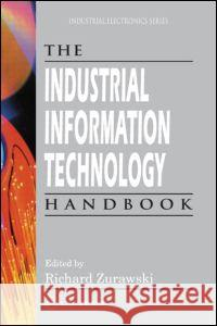The Industrial Information Technology Handbook Richard Zurawski 9780849319853
