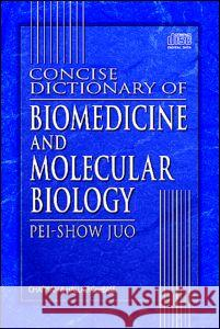 Concise Dictionary of Biomedicine and Molecular Biology on CD-ROM Pei-Show Juo Juo Juo 9780849321757