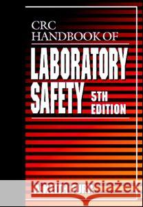 CRC Handbook of Laboratory Safety, 5th Edition A. Keith Furr 9780849325236