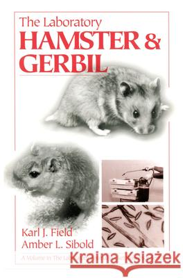 The Laboratory  Hamster and Gerbil Karl Field Amber L. Sibold Amber L. Sibold 9780849325663