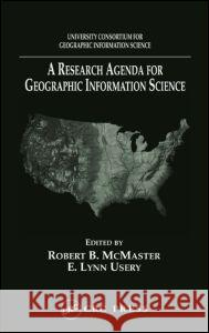 A Research Agenda for Geographic Information Science W. H. C. Bassetti Robert B. McMaster E. Lynn Usery 9780849327285