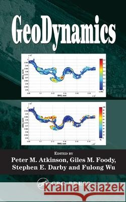 GeoDynamics Peter Atkinson Giles M. Foody Steven Darby 9780849328374 CRC Press