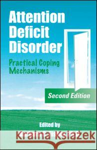 Attention Deficit Disorder: Practical Coping Mechanisms Barbara C. Fisher 9780849330995