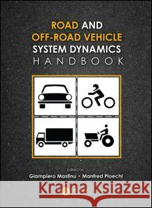 Road and Off-Road Vehicle System Dynamics Handbook Giampiero Mastinu Mastinu Mastinu Mastinu Giampiero 9780849333224 CRC Press
