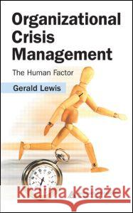Organizational Crisis Management: The Human Factor Gerald Lewis 9780849339622