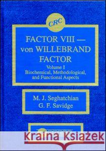 Factor VIII - Von Willebrand Factor, Volume I M. J. Seghatchian G. F. Savidge Seghatchian J. Seghatchian 9780849368288