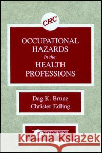 Occupational Hazards in the Health Professions Dag K. Brune Christer Edling 9780849369315