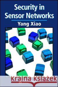 Security in Sensor Networks Yang Xiao 9780849370588