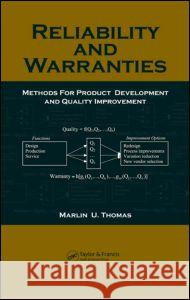 Reliability and Warranties: Methods for Product Development and Quality Improvement Marlin U. Thomas 9780849371493