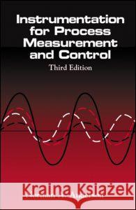 Instrumentation for Process Measurement and Control, Third Editon Anderson                                 Norman A. Anderson Anderson A. Anderson 9780849398711