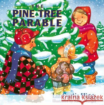 The Pine Tree Parable: The Parable Series Liz Curtis Higgs Nancy Munger 9780849914805