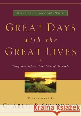 Great Days with the Great Lives Charles R. Swindoll 9780849918889 Thomas Nelson Publishers