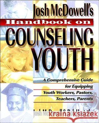 Handbook on Counseling Youth Josh McDowell Bob Hostetler John McDowell 9780849932366 W Publishing Group